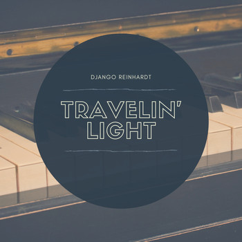 Django Reinhardt - Travelin Light