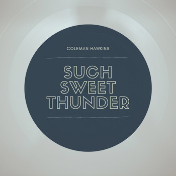 Coleman Hawkins - Such Sweet Thunder
