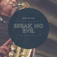 Gerry Mulligan - Speak No Evil