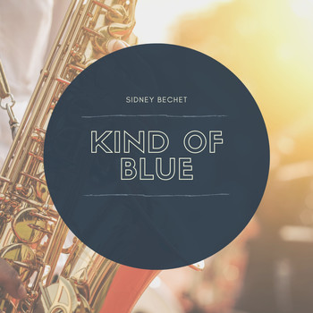 Sidney Bechet - Kind of Blue