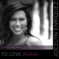 Jocelyn Enriquez - To Love Again (Remixes)