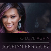 Jocelyn Enriquez - To Love Again