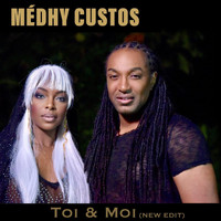 Medhy Custos - Toi & moi (New edit)
