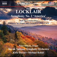 Slovak National Symphony Orchestra - Dan Locklair: Orchestral Works