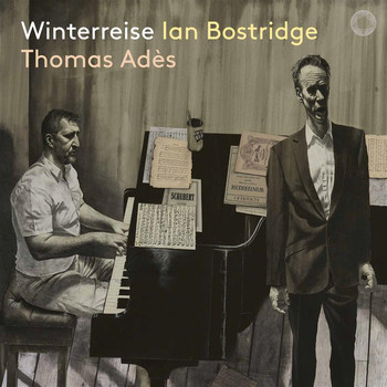 Ian Bostridge / Thomas Adès - Schubert: Winterreise, Op. 89, D. 911 (Live)