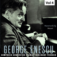 George Enescu - George Enescu: Composer, Conductor, Pianist, Violinist & Teacher, Vol. 4
