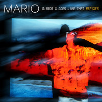 Mario - Mirror x Goes Like That (Remixes)