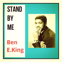 Ben E.King - Stand By me