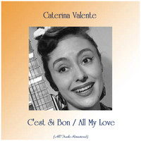 Caterina Valente - C'est Si Bon / All My Love (All Tracks Remastered)