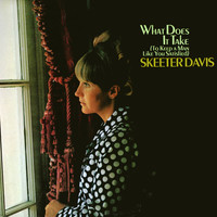 Skeeter Davis - What Does It Take (To Keep A Man Like You Satisfied)
