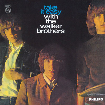 The Walker Brothers - Take It Easy With The Walker Brothers (Deluxe Edition)