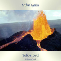 Arthur Lyman - Yellow Bird (Remastered 2019)