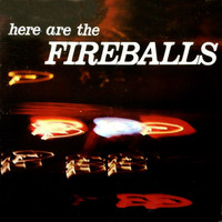 The Fireballs - Here Are the Fireballs
