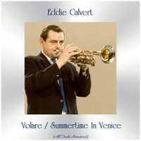 Eddie Calvert - Volare / Summertime in venice (Remastered 2018)