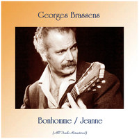 Georges Brassens - Bonhomme / Jeanne (All Tracks Remastered)