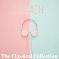 Johann Sebastian Bach - Bach (The Classical Collection)