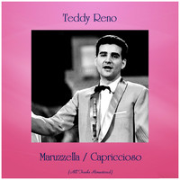 Teddy Reno - Maruzzella / Capriccioso (All Tracks Remastered)