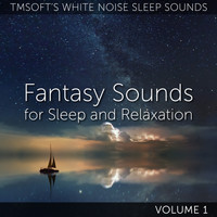 Tmsoft's White Noise Sleep Sounds - Fantasy Sounds for Sleep and Relaxation Volume 1