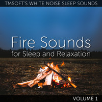 Tmsoft's White Noise Sleep Sounds - Fire Sounds for Sleep and Relaxation Volume 1