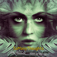 Ascent - So Many Thoughts
