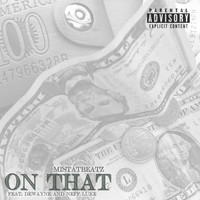 MistaTBeatz - On That (feat. DeWayne & Neff Luke) (Explicit)