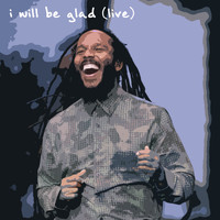 Ziggy Marley - I Will Be Glad (Live)