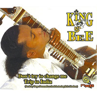 King Bee - Don't Try To Change Me/Trip To India (Back By Dope Demand Revisited)