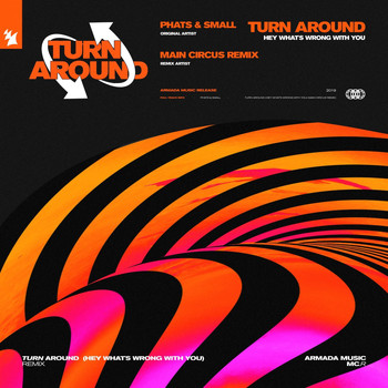 Phats & Small - Turn Around (Hey What's Wrong With You) (Main Circus Remix)