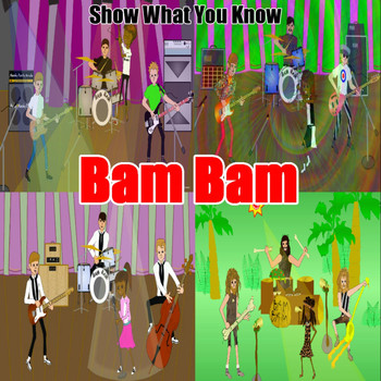 Bam Bam - Show What You Know