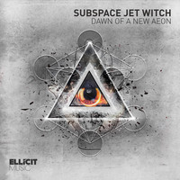 Subspace Jet Witch - Dawn of A New Aeon