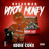 Breadman - Dirty Money (Street Version) [feat. Eddie Coke] (Explicit)