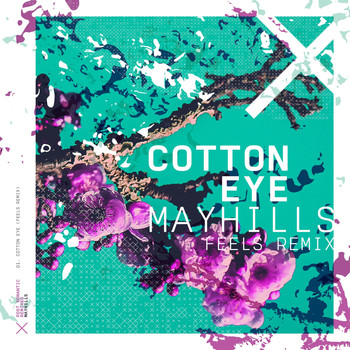 Mayhills - Cotton Eye (Feels Remix)