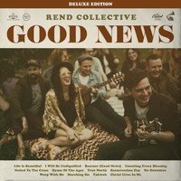 Rend Collective - Good News (Deluxe Edition)