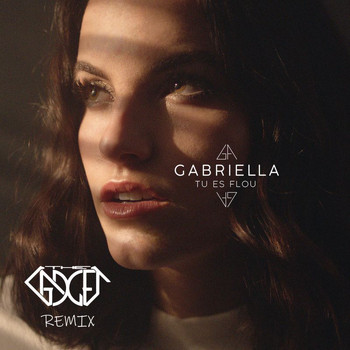 Gabriella - Tu es flou (The Gadget Remix)