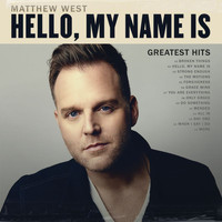 Matthew West - Hello, My Name Is: Greatest Hits