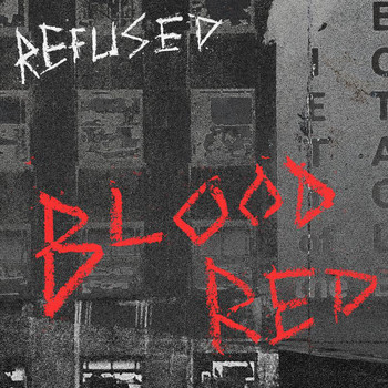 Refused - Blood Red (Explicit)