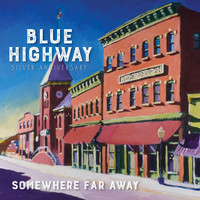 Blue Highway - Somewhere Far Away: Silver Anniversary