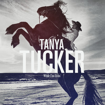 Tanya Tucker - The House That Built Me
