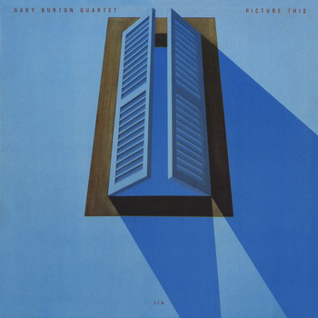 Gary Burton Quartet - Picture This