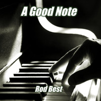 Rod Best - A Good Note