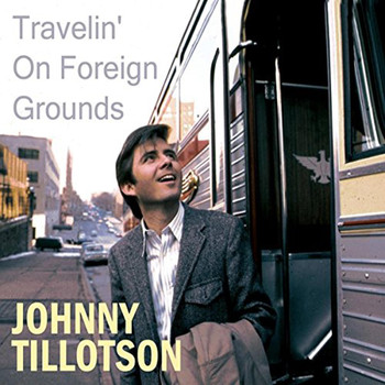 Johnny Tillotson - Travelin' on Foreign Grounds