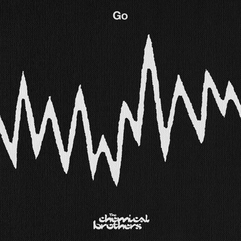 The Chemical Brothers - Go (Explicit)