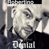 Robertino - Living the Dream: Denial
