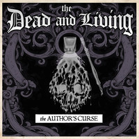 The Dead and Living - The Author's Curse (Explicit)