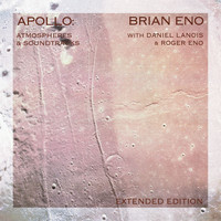 Brian Eno - Apollo: Atmospheres And Soundtracks (Extended Edition)
