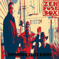 Zen Fuse Box - Tomorrow Never Knows