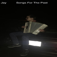 JAY - Songs for the Past