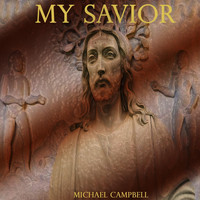 Michael Campbell - My Savior