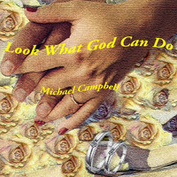 Michael Campbell - Look What God Can Do