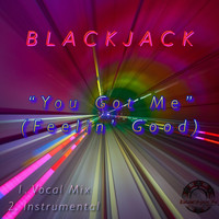 blackjack - You Got Me (Feelin' Good)